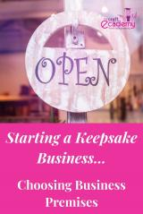 How to Set up Business Premises for your Keepsake Business