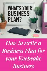 Writing a Business Plan for your Keepsake Business