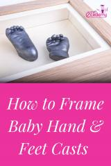 How to Frame Baby hand Casts and Baby Footprints