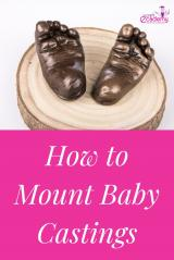 How to Mount Plaster Baby Castings