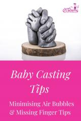 Baby Casting Tips - Minimising Air Bubbles and Missing Fingers